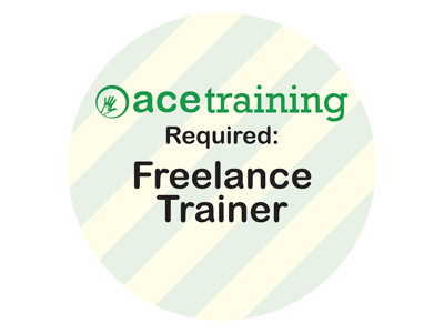 ACE Training requires: Freelance Trainer.